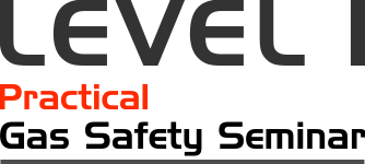 Level One – Practical Gas Safety Seminar